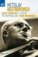 Mstislav Rostropovich: The Indomitable Bow (DVD)