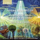 MacMillan - Symphony no.5 �Le grand Inconnu�, The Sun Danced