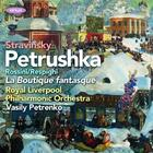 Stravinsky - Petrushka; Rossini-Respighi - La Boutique fantasque