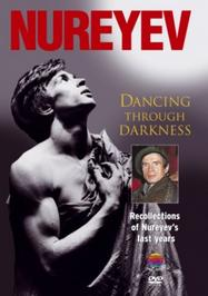 Nureyev - Dancing Through Darkness | Warner - NVC Arts 0630174202