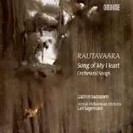 Rautavaara - Song of my Heart (Orchestral Songs)