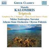 Kalomiris - Triptych, Symphony No. 3 �Palamas�, Three Greek Dances, The Destruction of Pasr�
