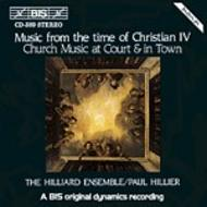 Music from the time of Christian IV – Church Music at Court and in town | BIS BISCD389