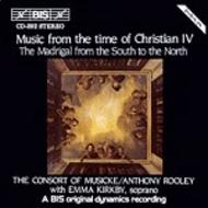 Music from the time of Christian IV – Madrigals from the South to the North | BIS BISCD392