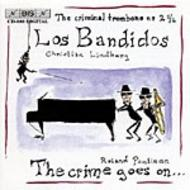 Los Bandidos – Music for trombone and piano | BIS BISCD988
