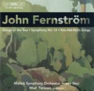 Fernstrom - Songs of the Sea, Symphony No.12, etc | BIS BISCD997