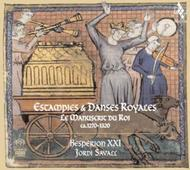 Estampies & Danses Royales: The King�s Manuscript c.1270-1320