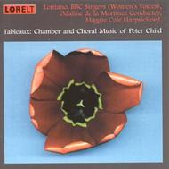 Tableaux: Chamber and Choral Music of Peter Child | Lorelt LNT125