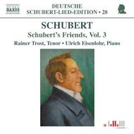 Schubert�s Friends Vol.3