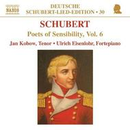 Schubert - Lied Edition 30: Poets of Sensibility Vol.6