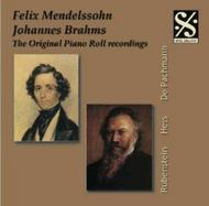 Mendelssohn / Brahms - The Original Piano Roll Recordings | Dal Segno DSPRCD036