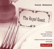 Borresen - Den Kongelige Gaest (The Royal Guest) | Dacapo 8226020