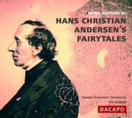 Music Inspired by Hans Christian Andersen's Fairy Tales | Dacapo 8226047