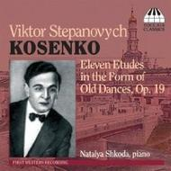 Viktor Kosenko - Eleven Etudes in the Form of Old Dances Op 19 | Toccata Classics TOCC0036