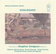 Dialogues: The Music of Stephen Dodgson vol.2 | Campion Cameo CAMEO2088