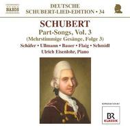 Schubert - Part Songs Vol.3