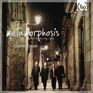 Metamorphosis - Quartet works by Bartok, Ligeti and Kurtag