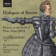 Dialogues of Sorrow: Passions on the death of Prince Henry (1612) | Signum SIGCD210