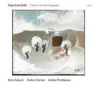 Giya Kancheli - Themes from the Songbook