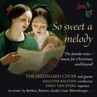 So Sweet a Melody: The female voice (Music for Christmas and beyond) | Somm SOMMCD0102