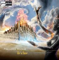 Frederik Magle - Like a Flame | Proprius PRCD2061