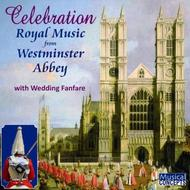 Celebration: Royal Music from Westminster Abbey | Musical Concepts MC144