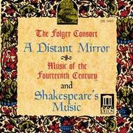 A Distant Mirror: Music of the 14thC & Shakespeare�s Music