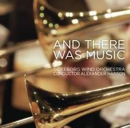 Goteborg Wind Orchestra: And there was Music | Swedish Society SCD1152