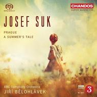 Josef Suk - Prague, A Summer's Tale | Chandos CHSA5109