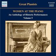 Women at the Piano: An Anthology of Historic Performances Vol.5