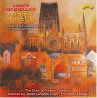MacMillan - Missa Dunelmi & other European Choral Works