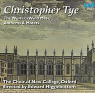 Christopher Tye - Western Wind Mass, Anthems & Motets