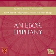 An Ebor Epiphany: Epiphany Sunday at York Minster