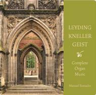 Leyding / Kneller / Geist - Complete Organ Music | Brilliant Classics 94716