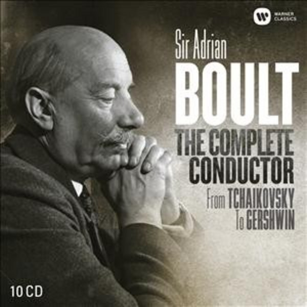Sir Adrian Boult: The Complete Conductor, from Tchaikovsky to Gershwin | Warner 0192702