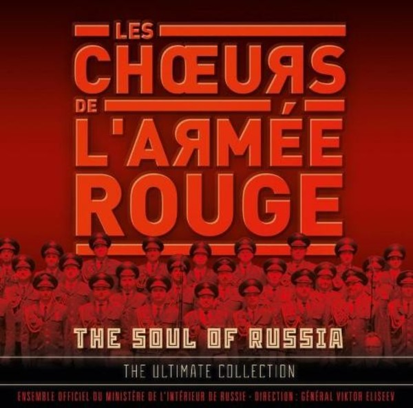 Les Choeurs de l'Armee Rouge: The Soul of Russia - The Ultimate Collection | Deutsche Grammophon 4792311