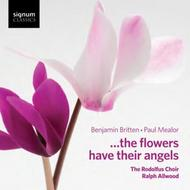 Britten / Mealor - The flowers have their angels | Signum SIGCD366