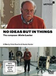 No Ideas But In Things: The composer Alvin Lucier | Wergo MV08095