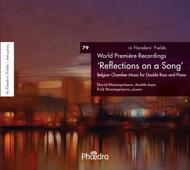Reflections on a Song: Belgian Chamber Music for Double Bass and Piano | Phaedra PH92079