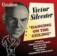 Victor Silvester: Dancing on the Ceiling | Dutton CDEA6224