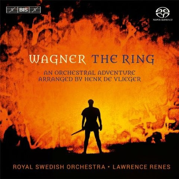 Wagner (arr. Henk de Vlieger) - The Ring: An Orchestral Adventure | BIS BIS2052