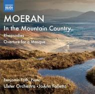 Moeran - In the Mountain Country, Rhapsodies, Overture for a Masque | Naxos 8573106