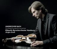 Undercover Bach: Orchestral suites and concertos | Challenge Classics CC72625