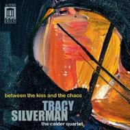 Tracy Silverman - Between the Kiss and the Chaos | Delos DE3439