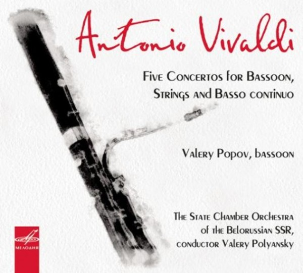 Vivaldi - Five Concertos for Bassoon, Strings and Basso Continuo | Melodiya MELCD1002098