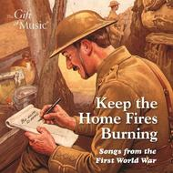 Keep the Home Fires Burning: Songs from the First World War | Gift of Music CCLCDG1276