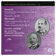 The Romantic Violin Concerto Vol.15 (Mlynarski and Zarzycki) | Hyperion - Romantic Violin Concertos CDA67990