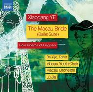 Xiaogang Ye - The Macau Bride, Four Poems of Lingnan | Naxos 8573131