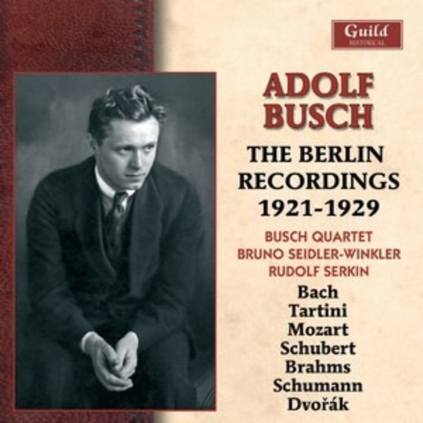 Adolf Busch: The Berlin Recordings 1921-1929  | Guild - Historical GHCD24067