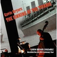 Gavin Bryars - The Sinking of the Titanic | GB Records BCGBCD21
